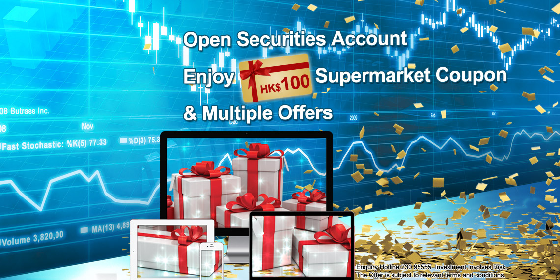 Open Securities Account Enjoy HK$100 Supermarket Coupon & Multiple Offers