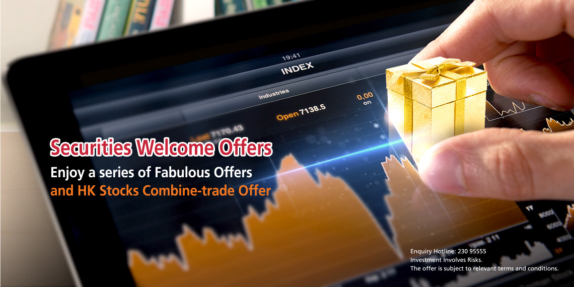 Open Securities Account to enjoy a series of Fabulous Offers
